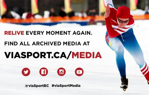 Relive every moment again. Find all archived footage at viasport.ca/media